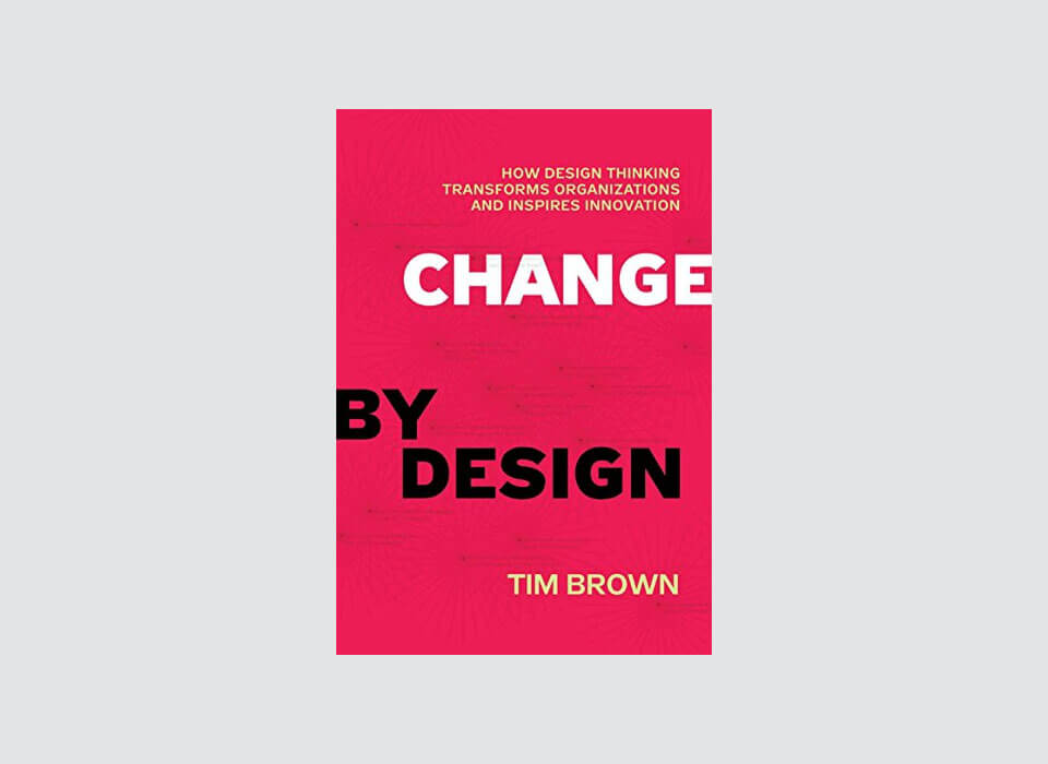 Change by design - by Tim Brown